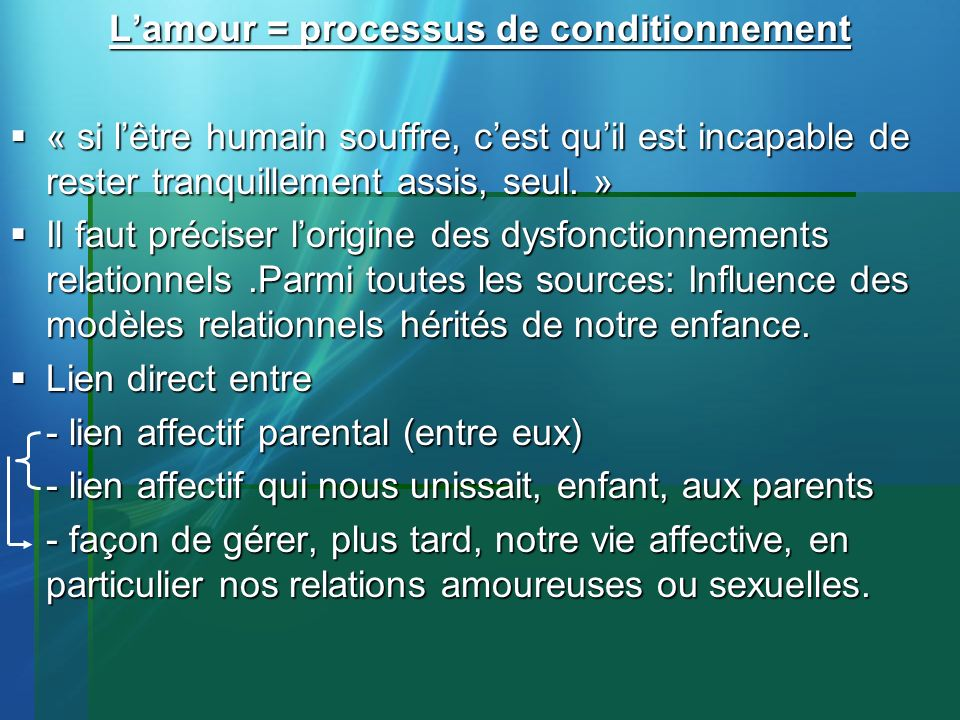 L'amour = processus de conditionnement
