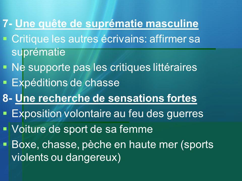 7- Une quête de suprématie masculine