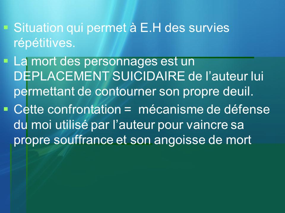 Situation qui permet à E.H des survies répétitives.
