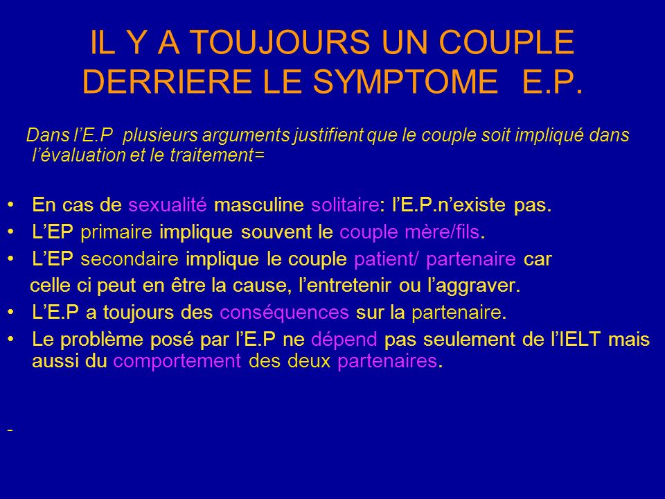 IL Y A TOUJOURS UN COUPLE DERRIERE LE SYMPTOME E.P.