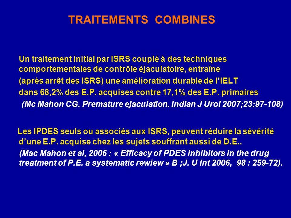 TRAITEMENTS COMBINES Un traitement initial par ISRS couplé à des techniques comportementales de contrôle éjaculatoire, entraîne.