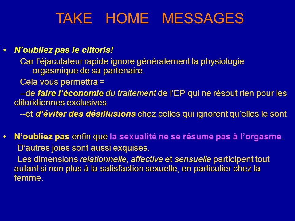 TAKE HOME MESSAGES N'oubliez pas le clitoris!