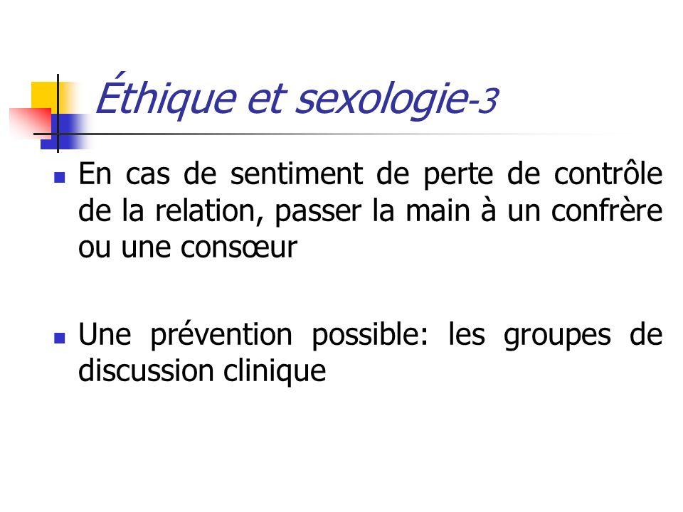 Éthique et sexologie-3 En cas de sentiment de perte de contrôle de la relation, passer la main à un confrère ou une consœur.