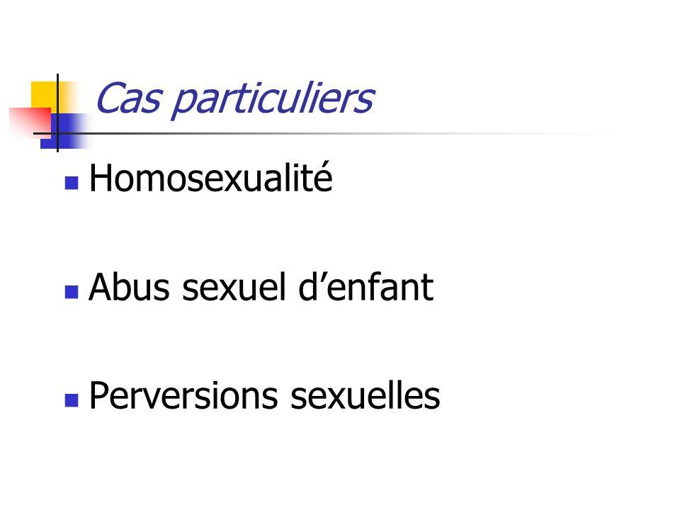 Cas particuliers Homosexualité Abus sexuel d'enfant