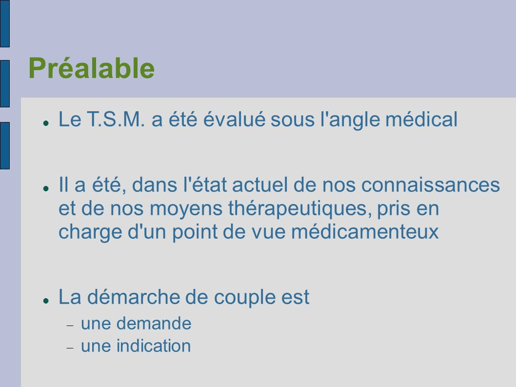 Préalable Le T.S.M. a été évalué sous l angle médical
