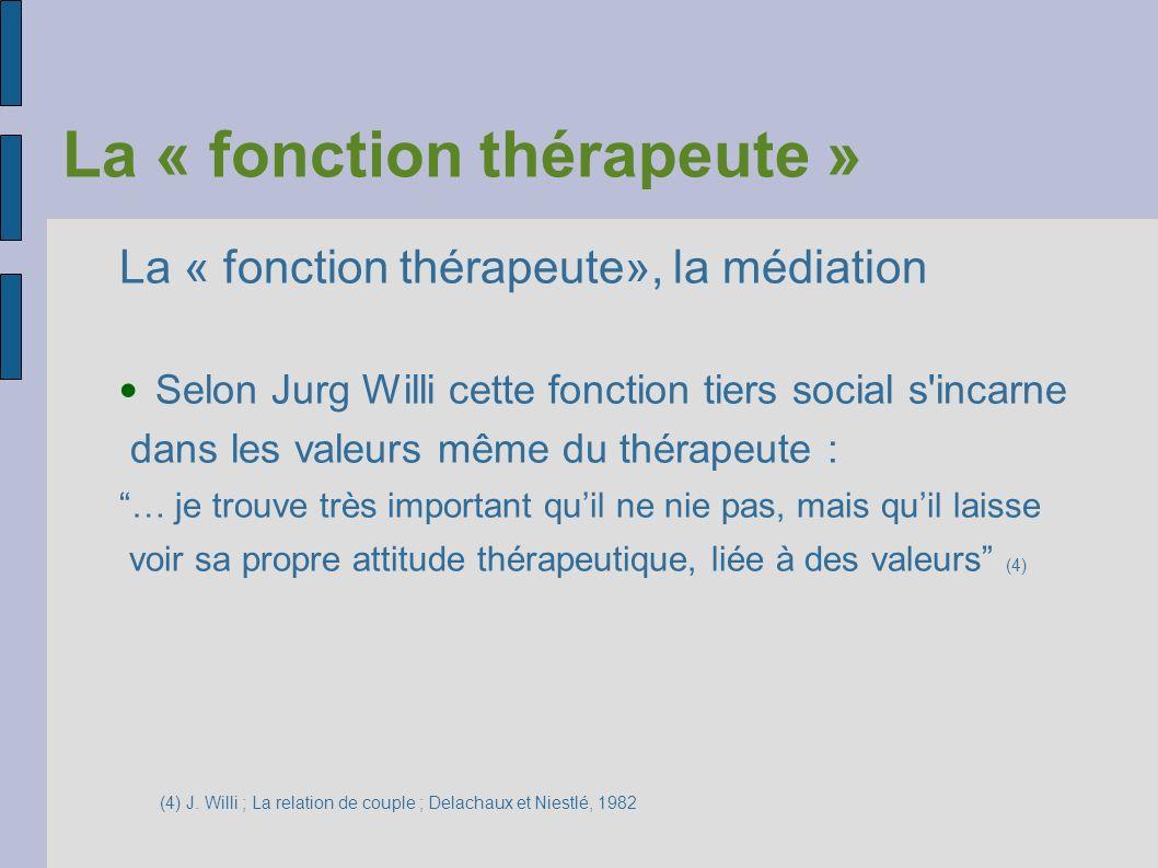 La « fonction thérapeute »