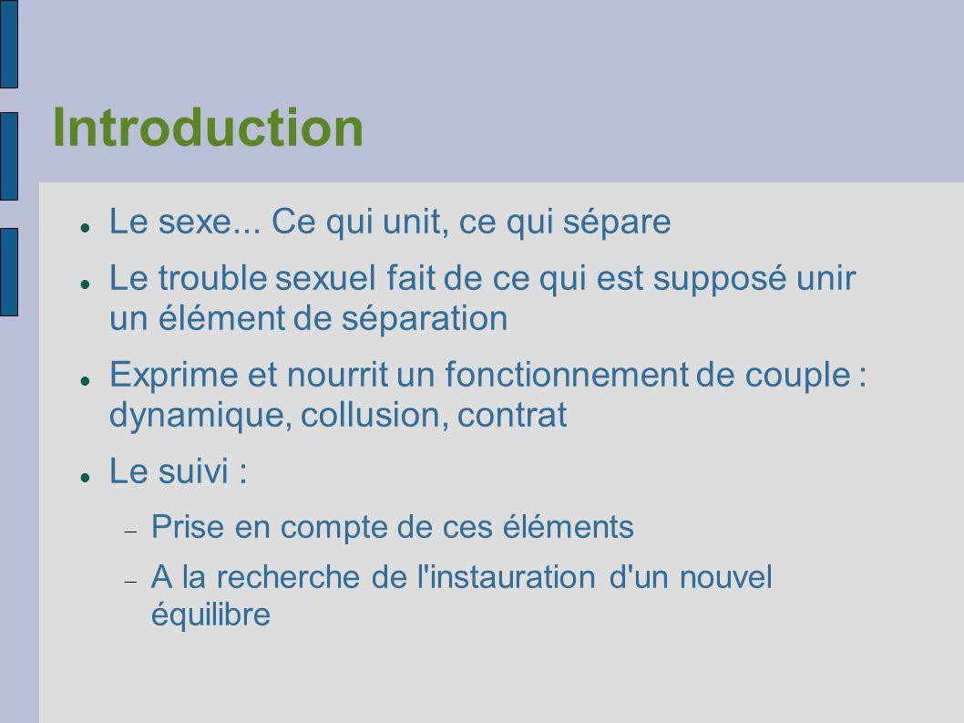 Introduction Le sexe... Ce qui unit, ce qui sépare