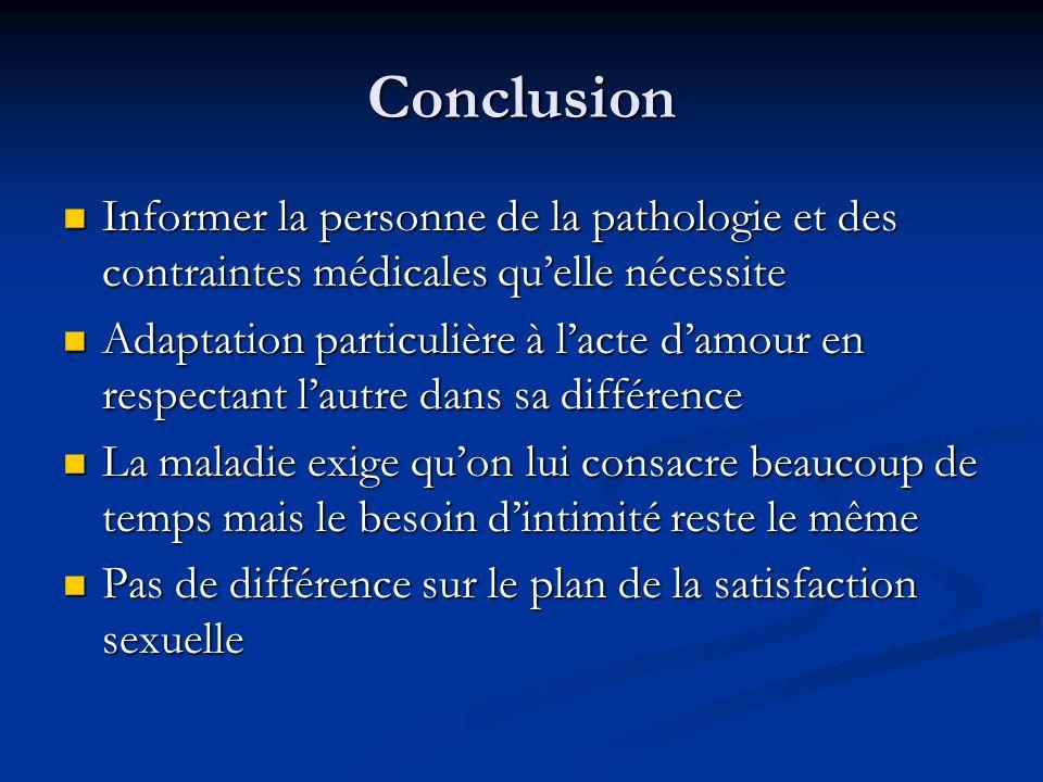 Conclusion Informer la personne de la pathologie et des contraintes médicales qu'elle nécessite.