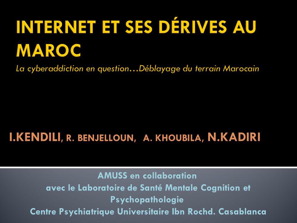 INTERNET ET SES DÉRIVES AU MAROC La cyberaddiction en question…Déblayage du terrain Marocain
