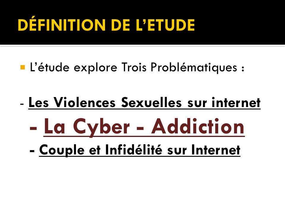 DÉFINITION DE L'ETUDE - La Cyber - Addiction