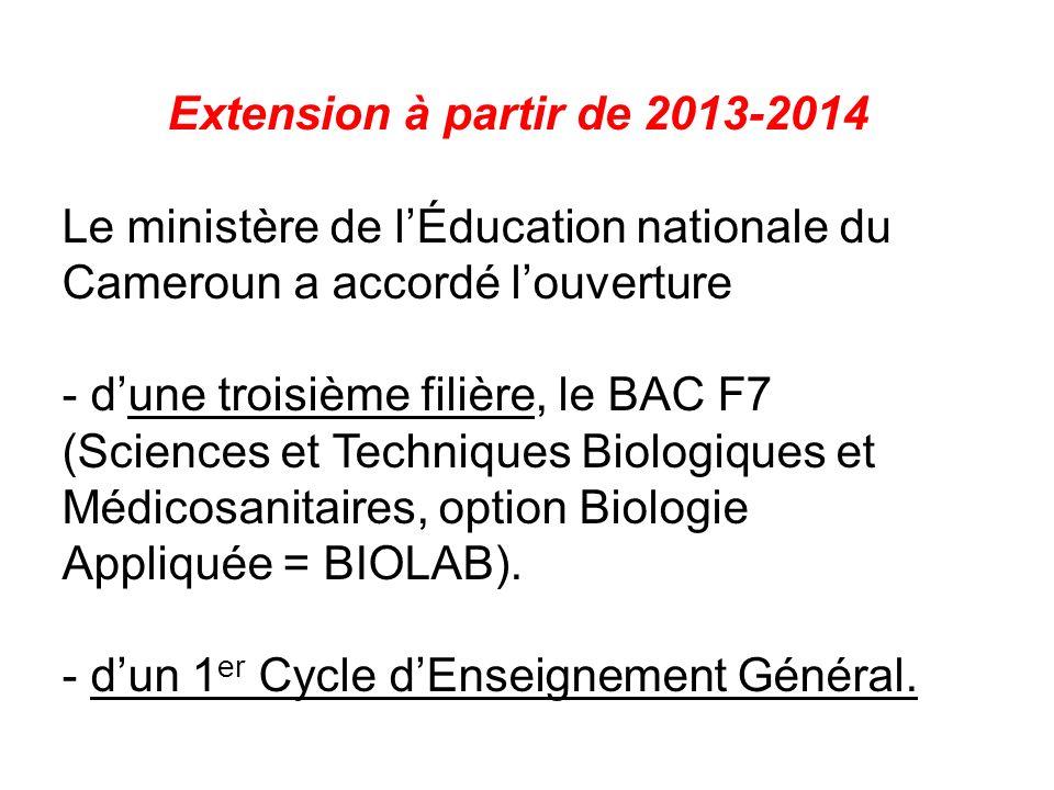 Extension à partir de 2013-2014 Le ministère de l'Éducation nationale du Cameroun a accordé l'ouverture.