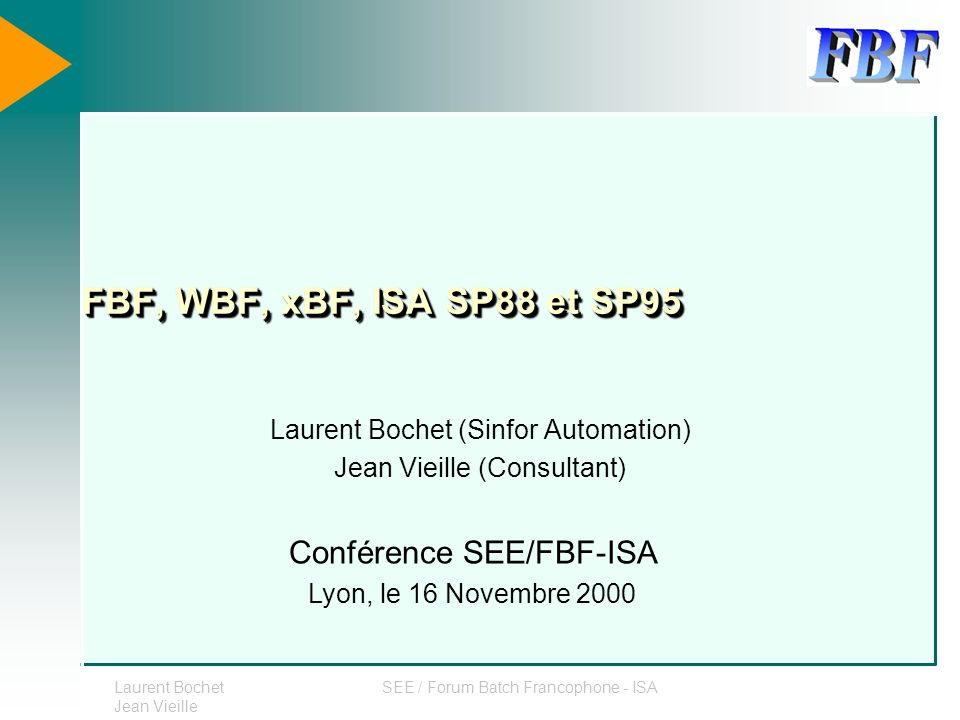Laurent Bochet (Sinfor Automation) Jean Vieille (Consultant)