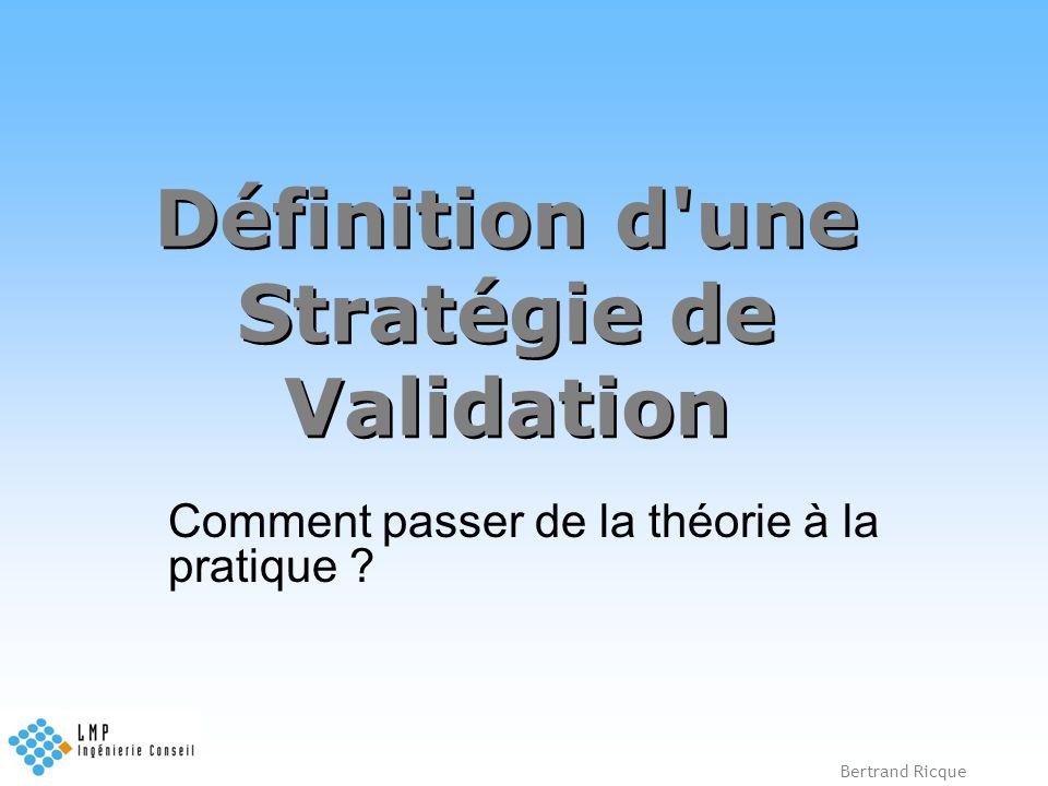 Définition d une Stratégie de Validation
