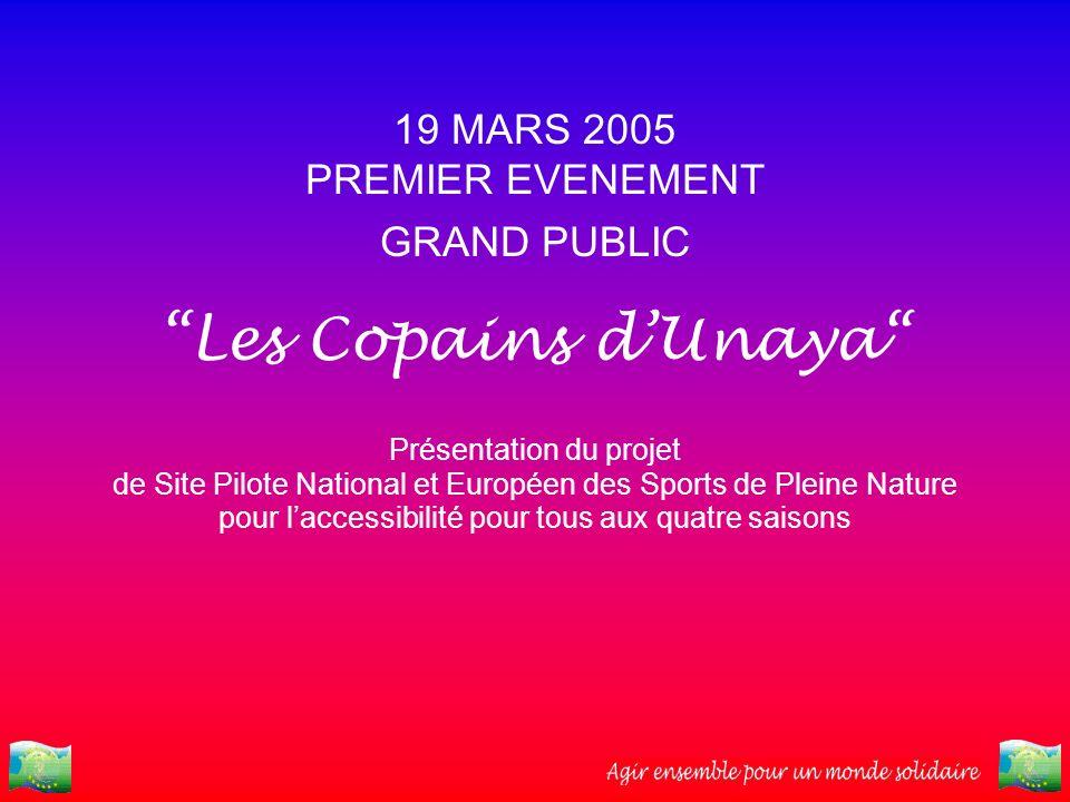 Les Copains d'Unaya 19 MARS 2005 PREMIER EVENEMENT GRAND PUBLIC