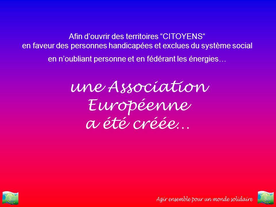 une Association Européenne a été créée…