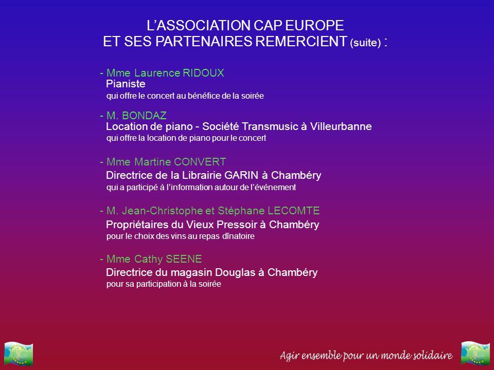 L'ASSOCIATION CAP EUROPE ET SES PARTENAIRES REMERCIENT (suite) :