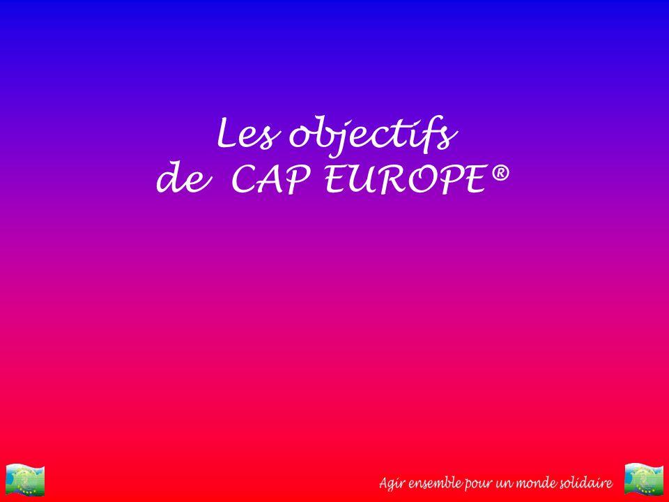 Les objectifs de CAP EUROPE®