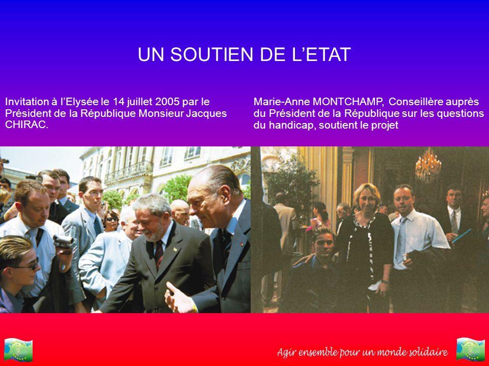 UN SOUTIEN DE L'ETAT Invitation à l'Elysée le 14 juillet 2005 par le Président de la République Monsieur Jacques CHIRAC.