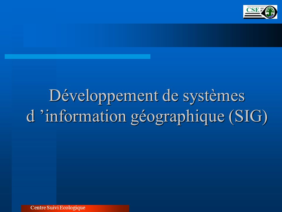 Développement de systèmes d 'information géographique (SIG)