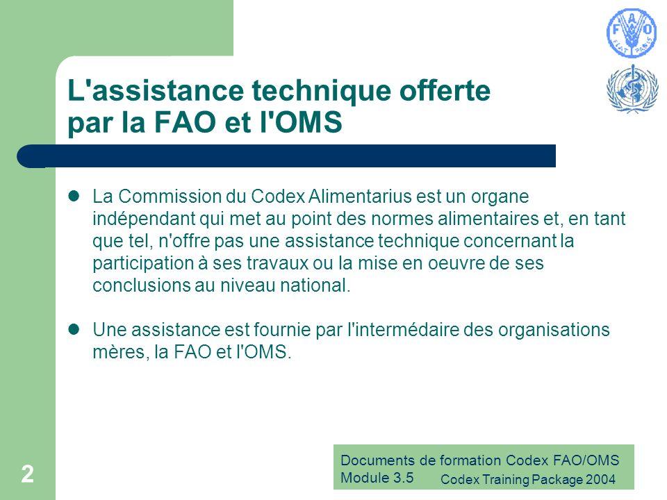 L assistance technique offerte par la FAO et l OMS