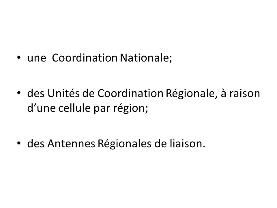 une Coordination Nationale;