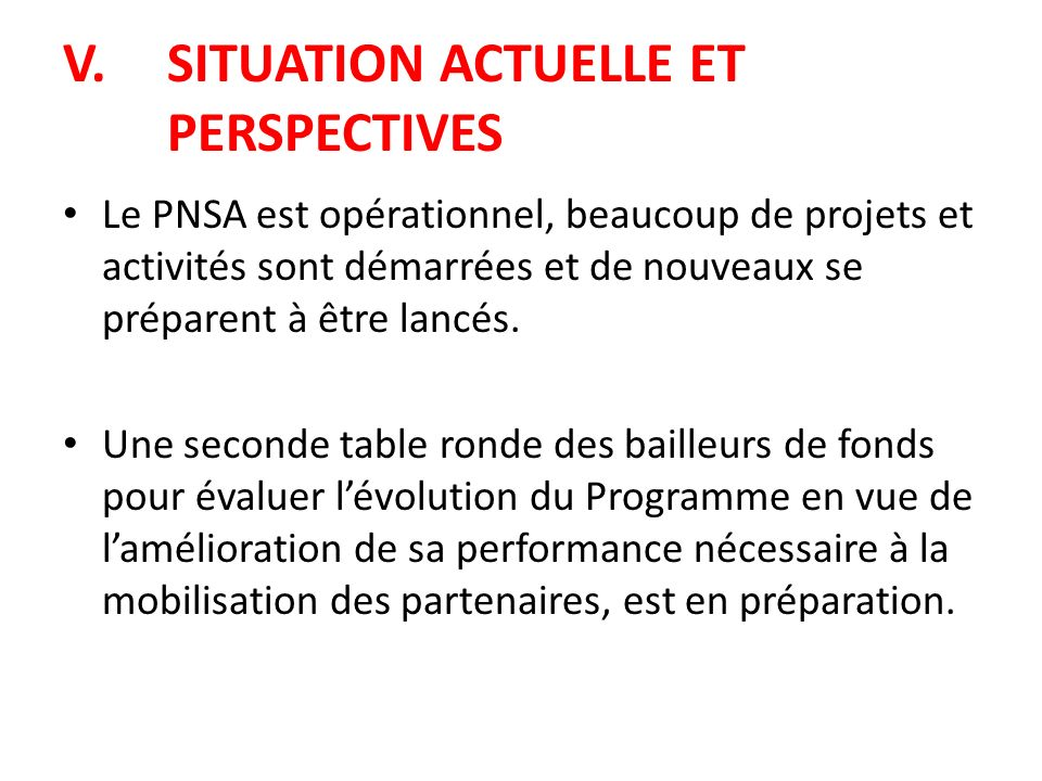 V. SITUATION ACTUELLE ET PERSPECTIVES