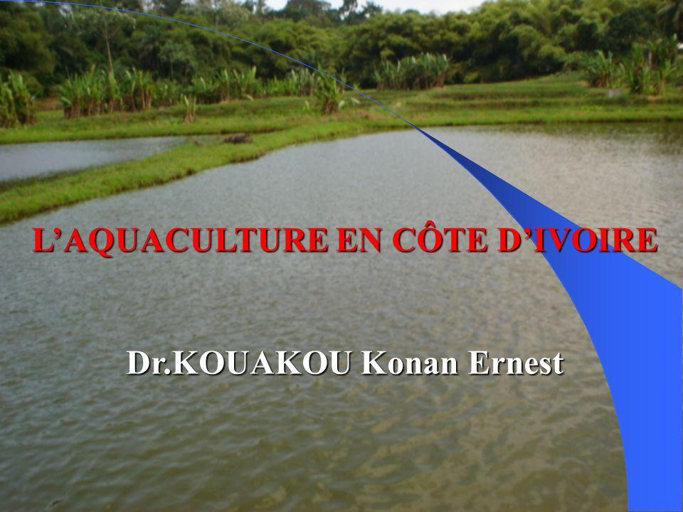 L'AQUACULTURE EN CÔTE D'IVOIRE Dr.KOUAKOU Konan Ernest