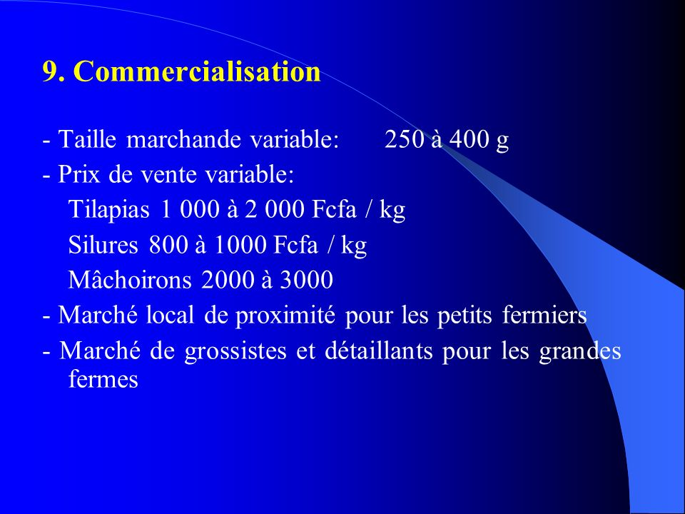 9. Commercialisation - Taille marchande variable: 250 à 400 g