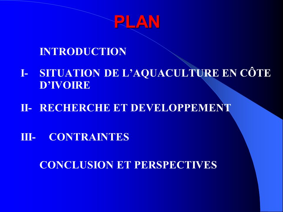 PLAN INTRODUCTION I- SITUATION DE L'AQUACULTURE EN CÔTE D'IVOIRE