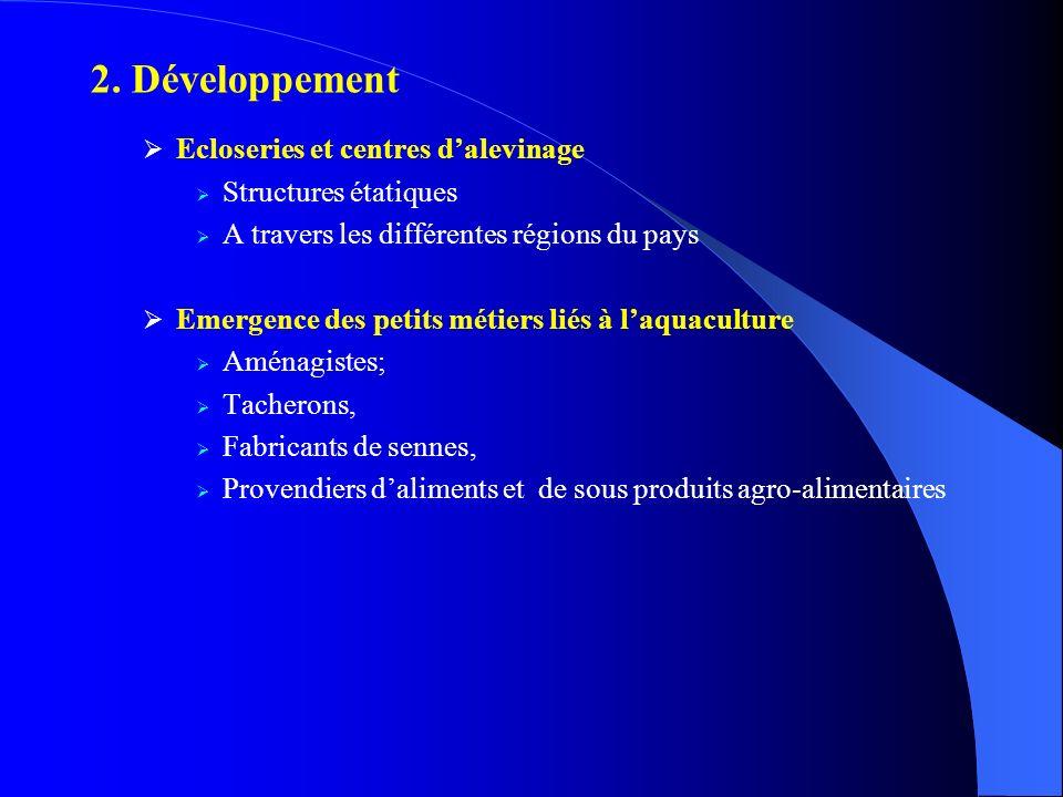 2. Développement Ecloseries et centres d'alevinage