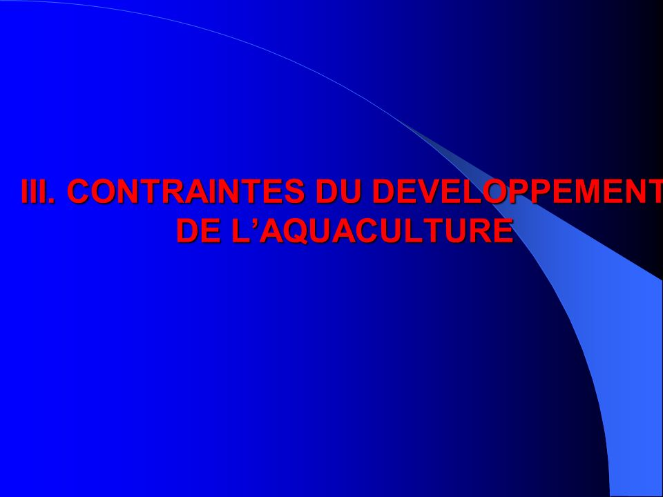 III. CONTRAINTES DU DEVELOPPEMENT DE L'AQUACULTURE