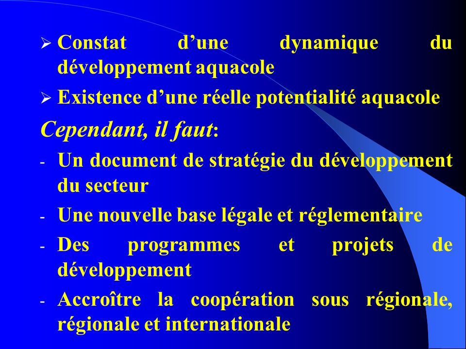 Cependant, il faut: Constat d'une dynamique du développement aquacole