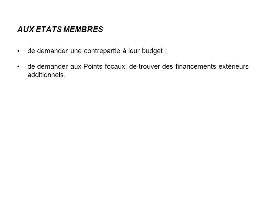 AUX ETATS MEMBRES de demander une contrepartie à leur budget ;
