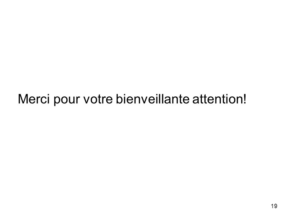Merci pour votre bienveillante attention!
