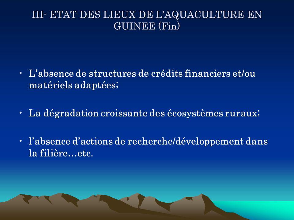 III- ETAT DES LIEUX DE L'AQUACULTURE EN GUINEE (Fin)