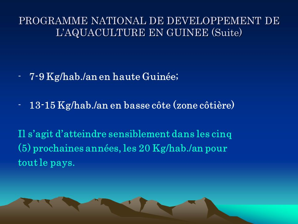 PROGRAMME NATIONAL DE DEVELOPPEMENT DE L'AQUACULTURE EN GUINEE (Suite)