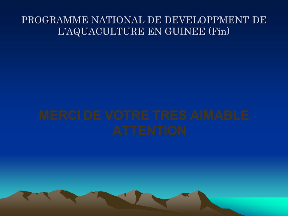 PROGRAMME NATIONAL DE DEVELOPPMENT DE L'AQUACULTURE EN GUINEE (Fin)