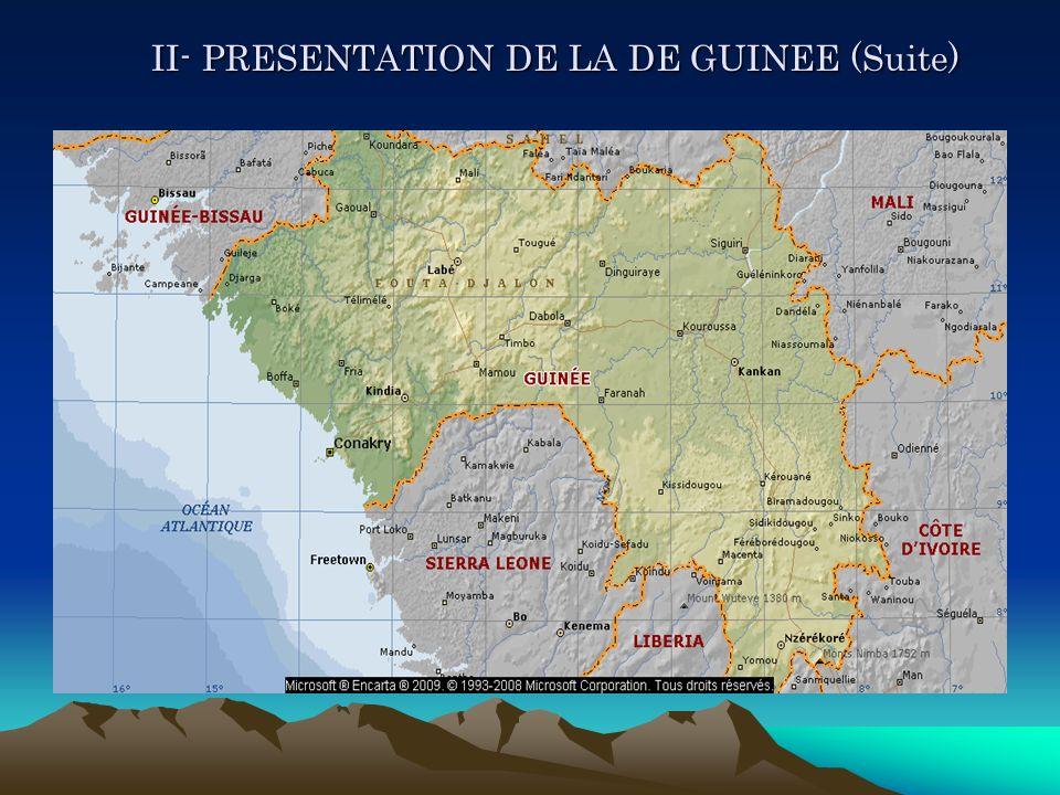 II- PRESENTATION DE LA DE GUINEE (Suite)