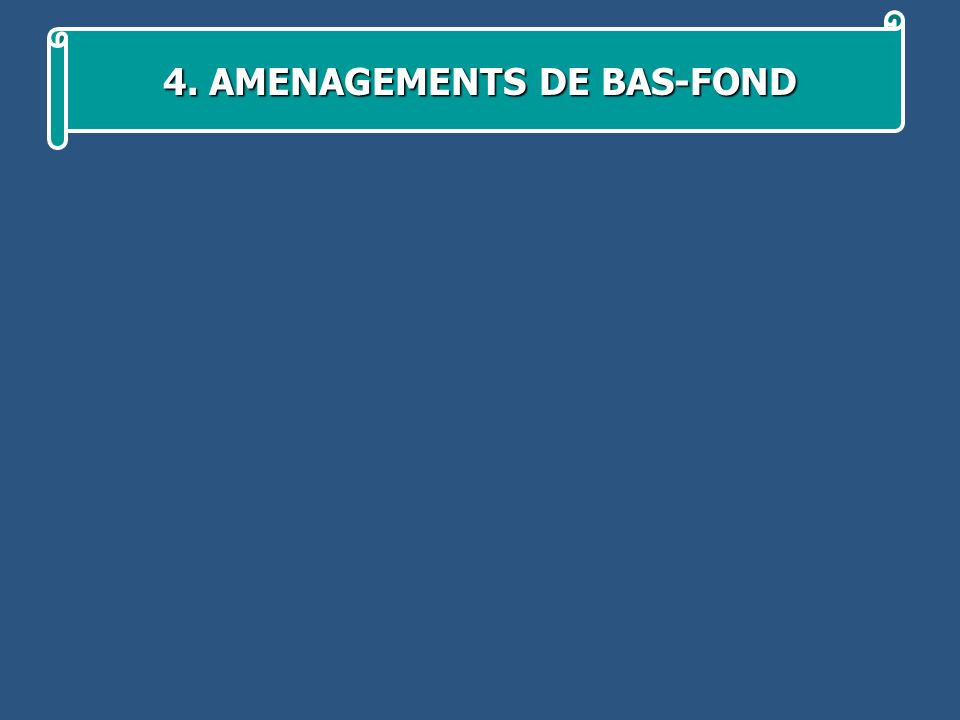 4. AMENAGEMENTS DE BAS-FOND