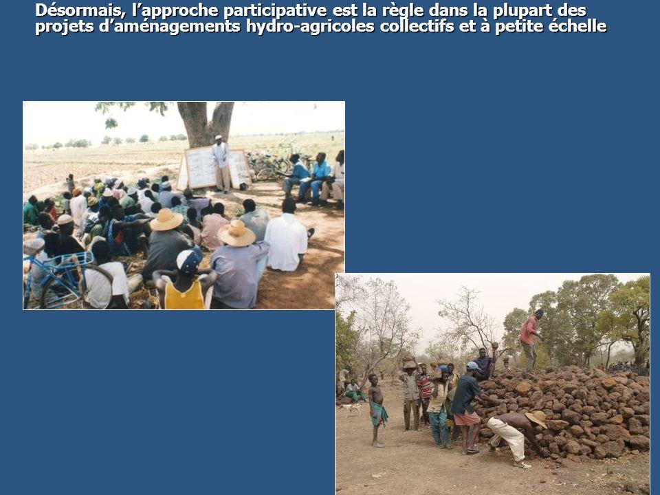 Désormais, l'approche participative est la règle dans la plupart des projets d'aménagements hydro-agricoles collectifs et à petite échelle