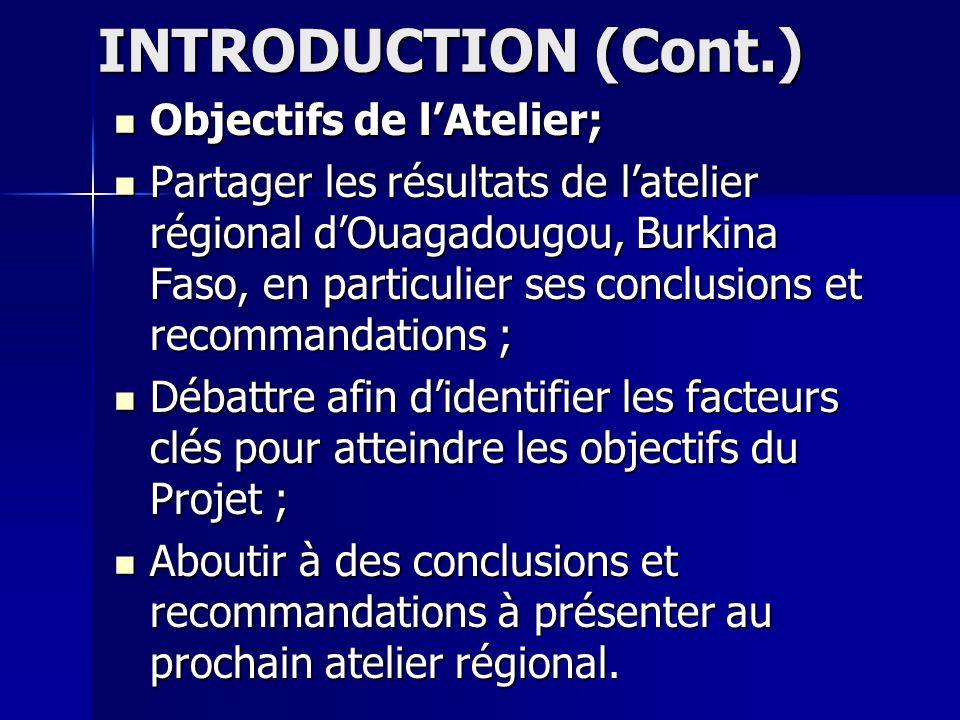 INTRODUCTION (Cont.) Objectifs de l'Atelier;