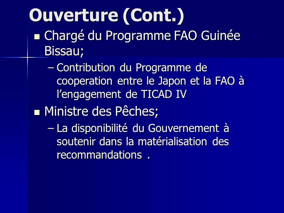 Ouverture (Cont.) Chargé du Programme FAO Guinée Bissau;