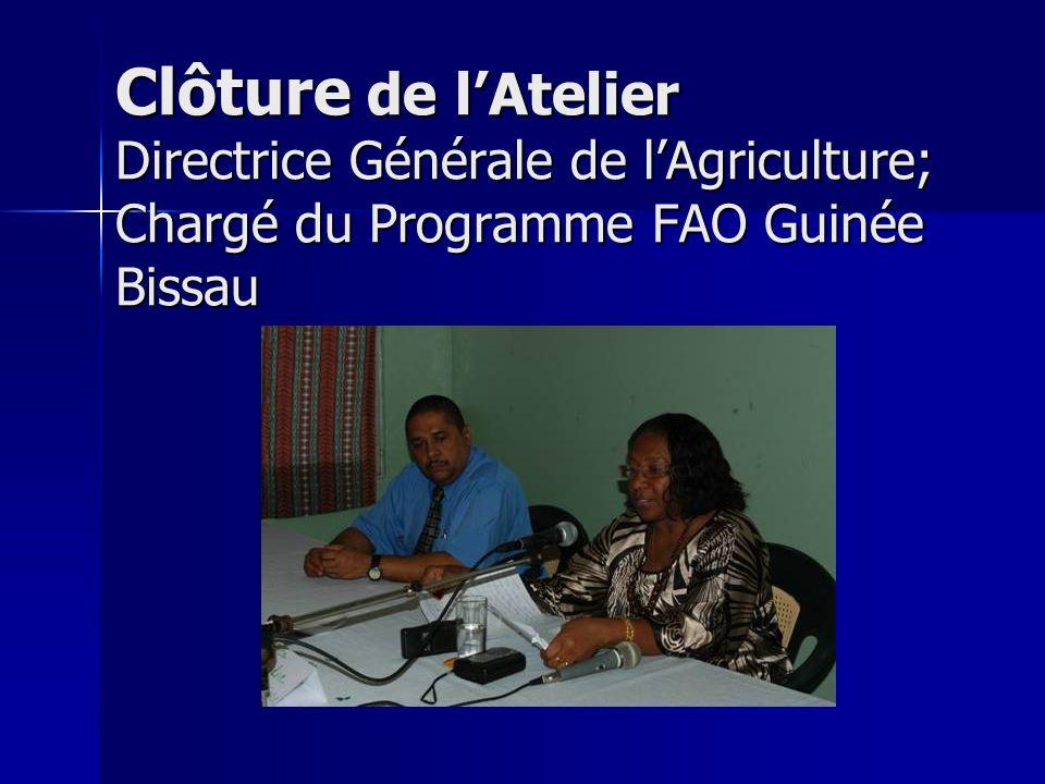 Clôture de l'Atelier Directrice Générale de l'Agriculture; Chargé du Programme FAO Guinée Bissau