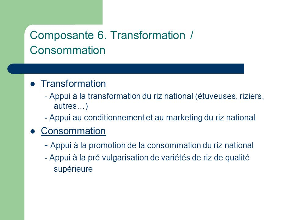 Composante 6. Transformation / Consommation