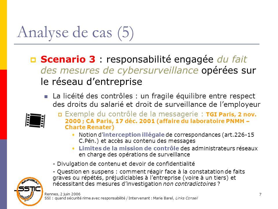 Analyse de cas (5)Scenario 3 : responsabilité engagée du fait des mesures de cybersurveillance opérées sur le réseau d'entreprise.