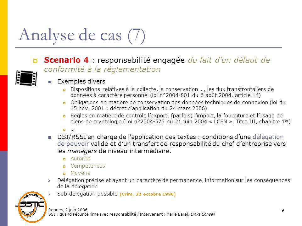 Analyse de cas (7)Scenario 4 : responsabilité engagée du fait d'un défaut de conformité à la réglementation.