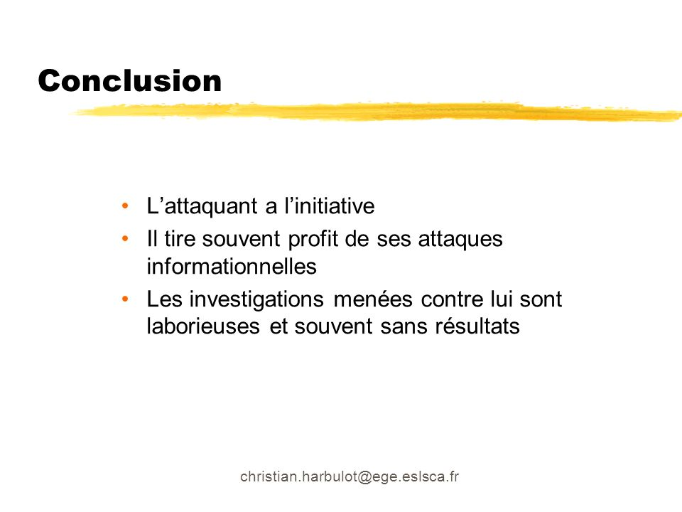 Conclusion L'attaquant a l'initiative