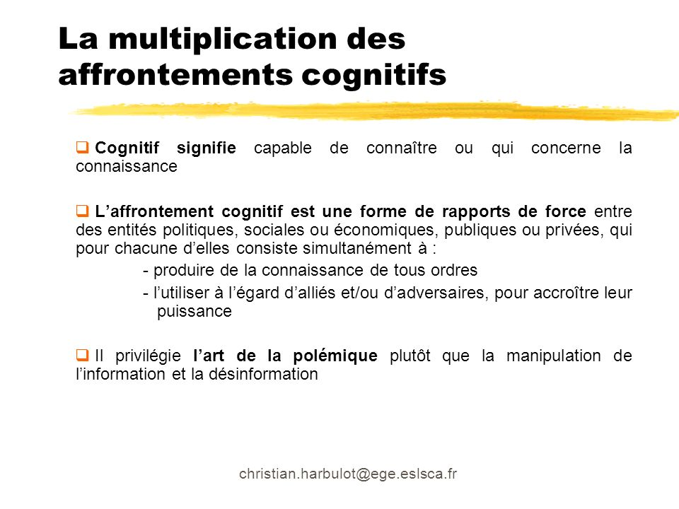 La multiplication des affrontements cognitifs