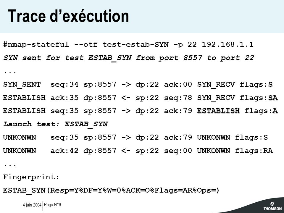 Trace d'exécution #nmap-stateful --otf test-estab-SYN -p 22 192.168.1.1. SYN sent for test ESTAB_SYN from port 8557 to port 22.