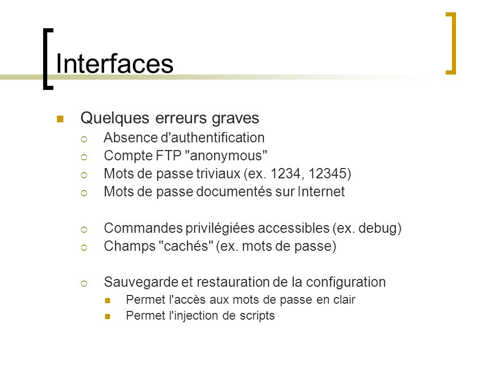 Interfaces Quelques erreurs graves Absence d authentification